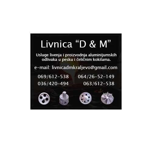 Livnica D & M